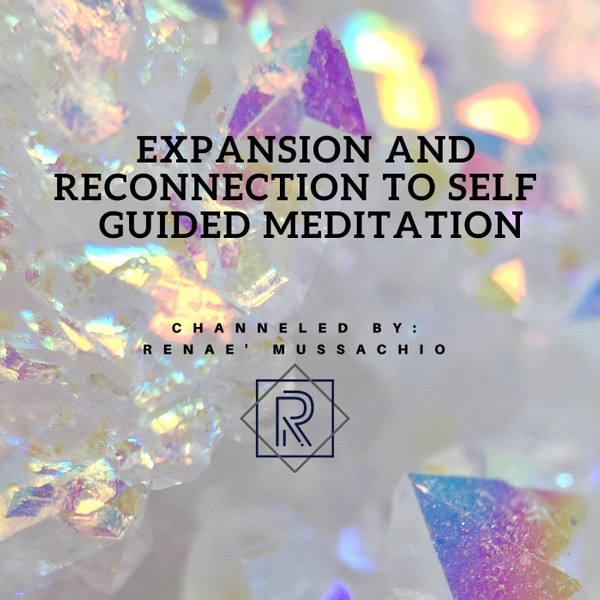 Expansion and Reconnection to Self Guided Meditation