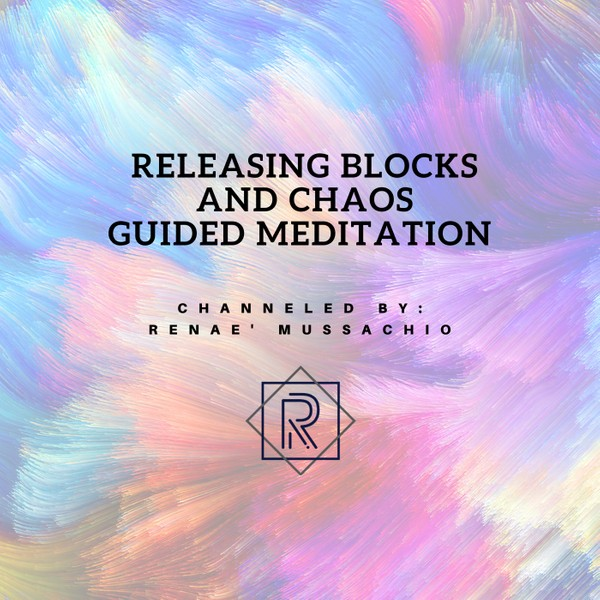 Releasing Blocks and Chaos Guided Meditation