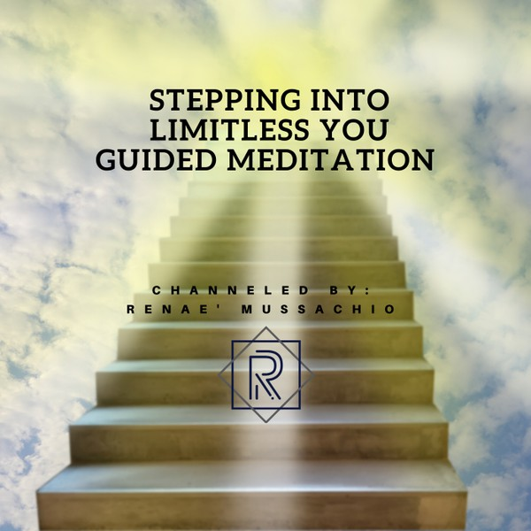 Stepping Into Limitless You Guided Meditation
