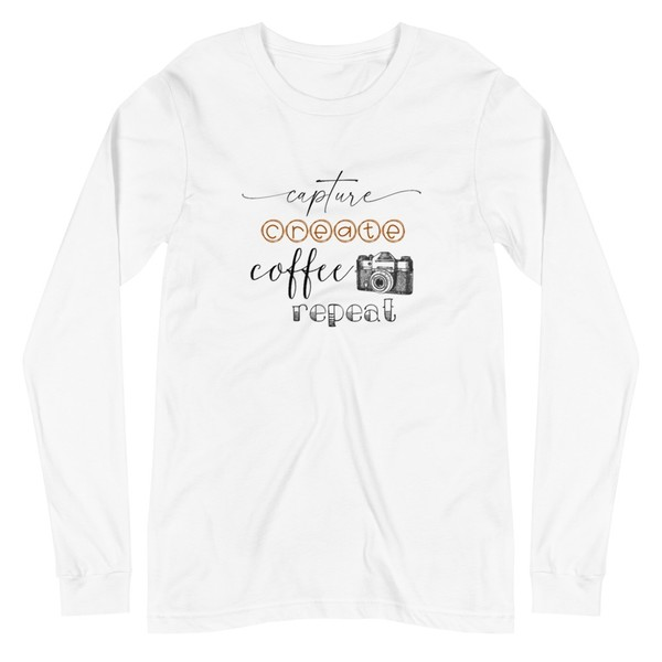 Capture, Create, Coffee, Repeat Long Sleeve T-Shirt