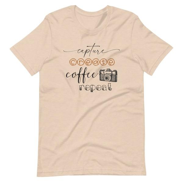 Capture, Create, Coffee, Repeat T-Shirt
