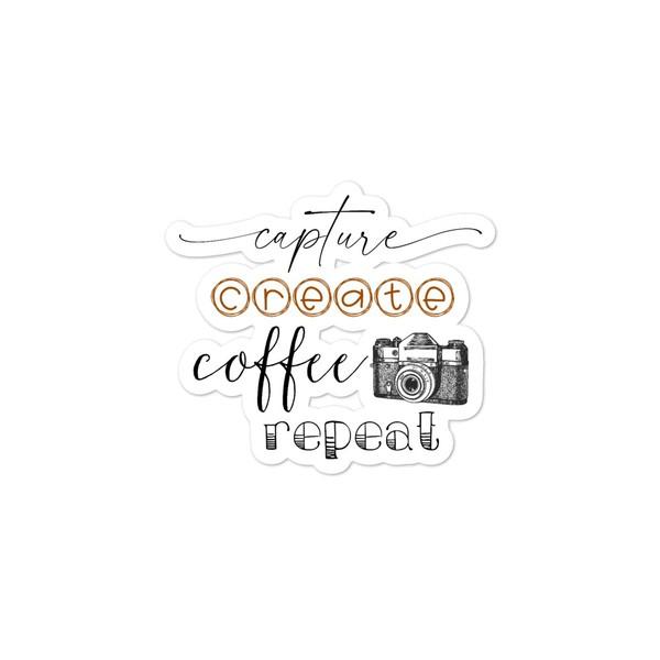 Capture, Create, Coffee, Repeat Sticker