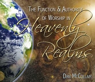 The Function & Authority of Worship in Heavenly Realms
