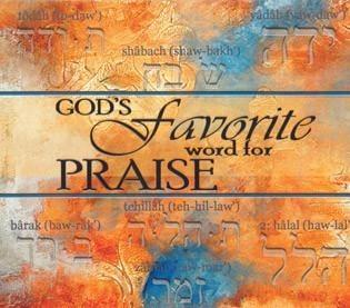 God's favorite word for PRAISE