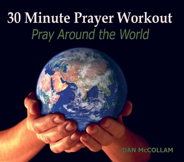 Prayer Around the World 30 minute Prayer Workout