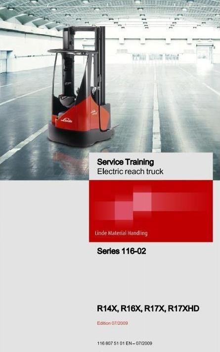 Linde Electric Reach Truck Type 116-02: R14X-02, R16X-02, R17X-02, R17XHD-02 Workshop Manual
