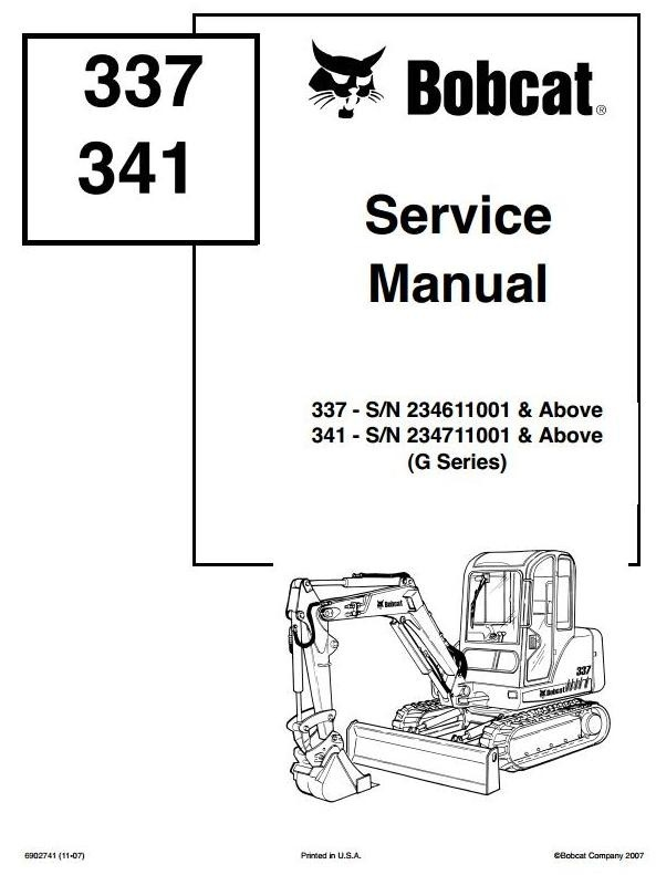 Bobcat Crawler Mini-excavator 337 - S/N 234611001 & Up, 341 - S/N 234711001 & Up Service Manual