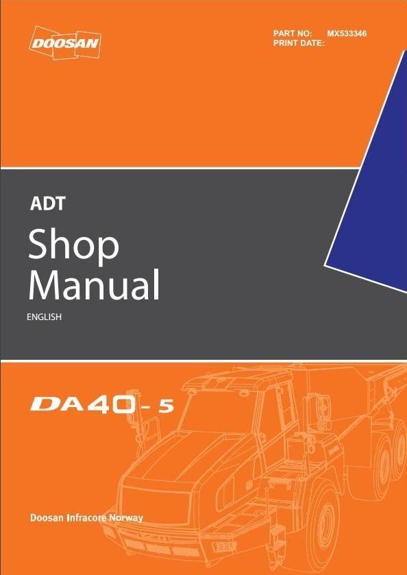 Doosan Articulated Dump Truck Type DA40-5: S/N 821001 & up,  841001 & up Workshop Service Manual