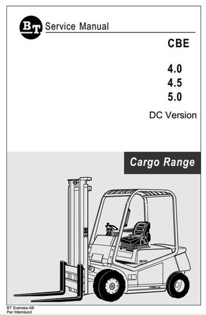 BT Cargo Range Electric Forklift Truck  CBE 4.0 DC, CBE 4.5 DC, CBE 5.0 DC Workshop Service Manual