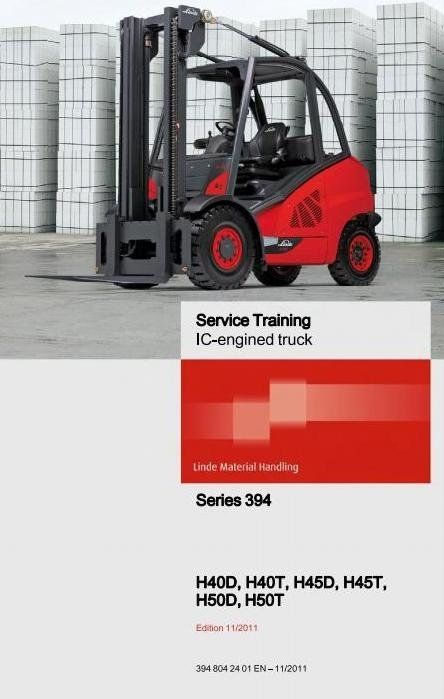 Linde Forklift Truck H-Series Type 394: H40,  H45, H50 Service Training (Workshop) Manual