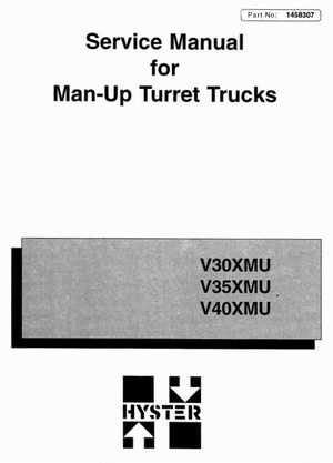 Hyster Man-Up Turret Trucks Type A463: V30XMU, A264:V35XMU, A265:V40XMU Service Manual