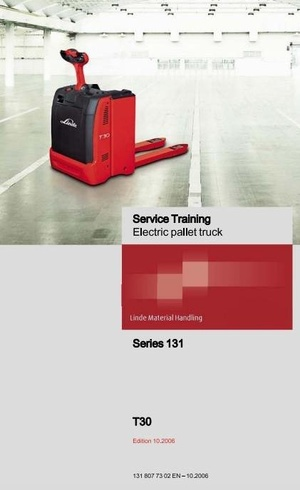 Linde Pallet Truck Type 131: T30 Service Training (Workshop) Manual