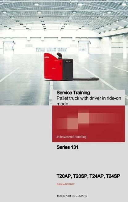 Linde Pallet Truck Type 131: T20AP, T20SP, T24AP, T24SP Service Training (Workshop Manual)