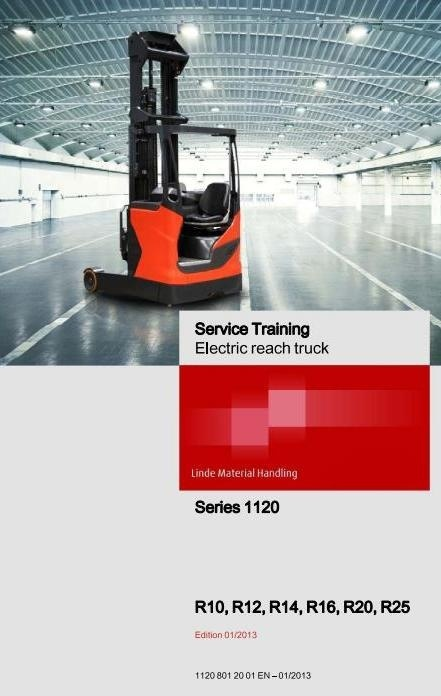 Linde Electric Reach Truck Type 1120: R14, R16, R20, R25 Service Training (Workshop) Manual