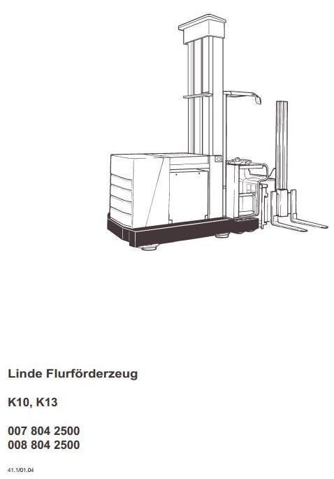 Linde Truck Type 007, 008: K10, K13 Operating Instructions (User Manual)