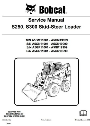 Bobcat Skid Steer Loader S250, S300: S/N A5GM/A5GN/A5GP/A5GR 11001-19999 Service Manual