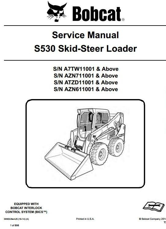 Bobcat Skid Steer Loader S530: S/N A7TW/ATZD/AZN6/AZN7 11001  & Up Workshop Service Manual