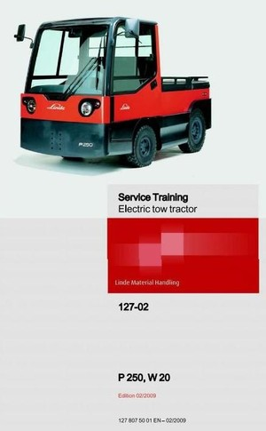 Linde Electric Tractor Type 127-02: P250-02, W20-02 Service Training (Workshop) Manual