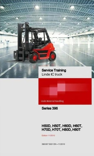 Linde Forklift Truck H 396 Series: H50, H60, H70, H80 Service Training (Workshop) Manual