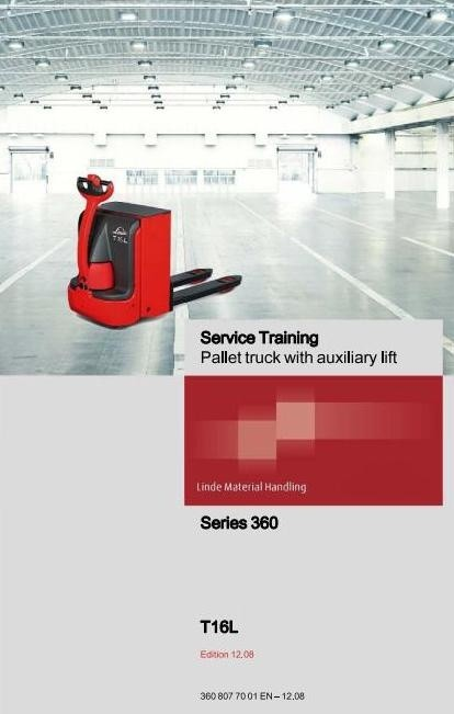 Linde Electric Pallet Truck Type 360: T16L Service Training (Workshop) Manual