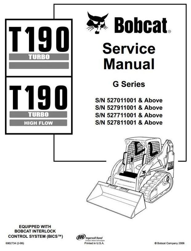 Bobcat Crawler Skid Steer Loader T190: S/N 5270/5277/5278/5279 11001 and Up Service Manual