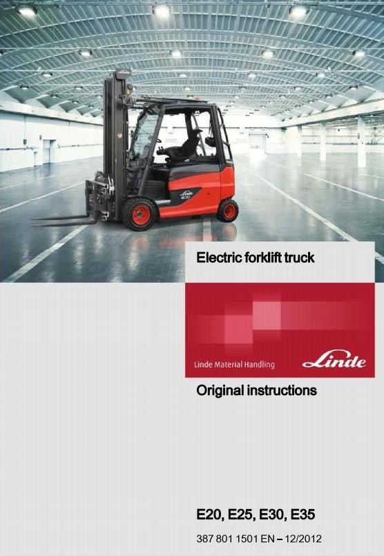 Linde Electric Lift Truck 387 Series: E20, E25, E30, E35 Operating and Maintenance Instructions