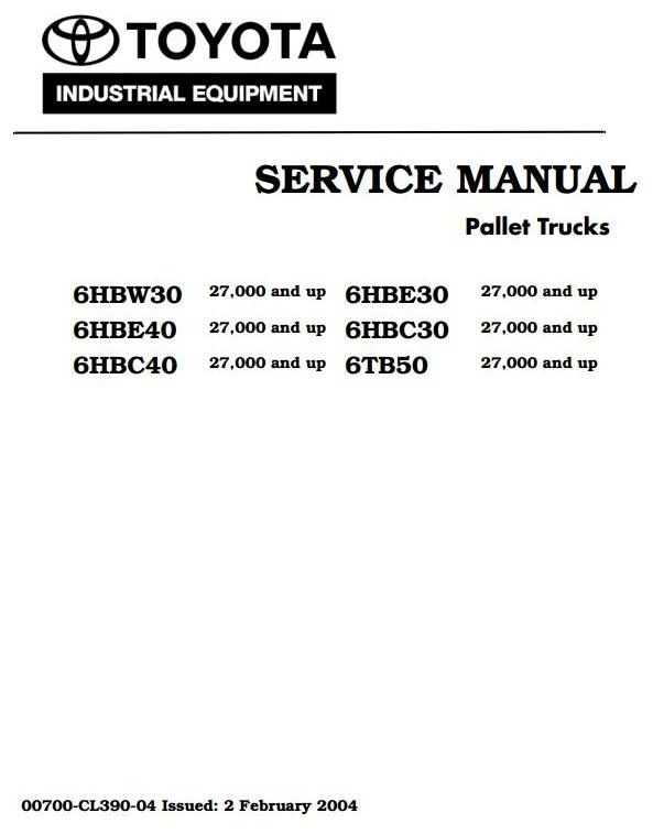 Toyota Truck 6HBC30, 6HBC40, 6HBE30, 6HBE40, 6HBW30, 6TB50 SN: 27000 and up Service Manual