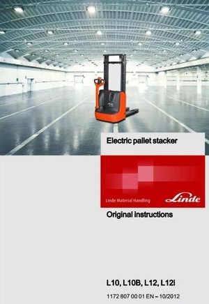 Linde Electric Pallet Stacker Type 1172: L10, L10B, L12, L12I Operating Instructions (User Manual)