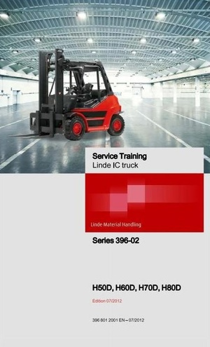Linde Forklift Truck H-Series Type 396-02: H50, H60, H70, H80 Service Training (Workshop) Manual