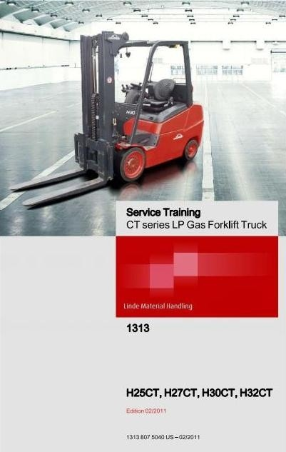 Linde Forklift Truck H1313 Series: H25CT, H27CT, H30CT, H32CT Service Training (Workshop) Manual