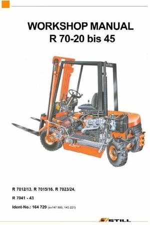 Still Fork Truck  R70-20 bis 45 Series: R7012-R7016,  R7023, R7024, R7041-R7043 Workshop Manual