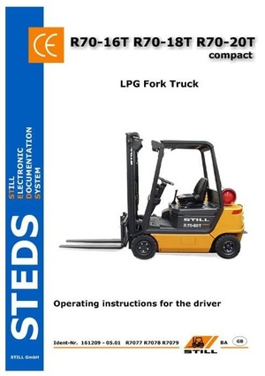 Still Fork Truck R70-16, R70-18, R70-20 Compact: R7077-79 Operating and Maintenance Instructions