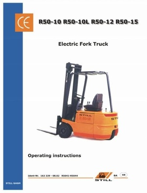 Still Electric Lift Truck Type R50-10, R50-12, R50-15: R5041, R5042, R5043, R5044 Operating Manual