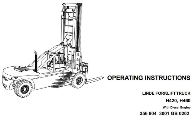 Linde Forklift Truck Type 356: H420, H460 Operating Instructions (User Manual)