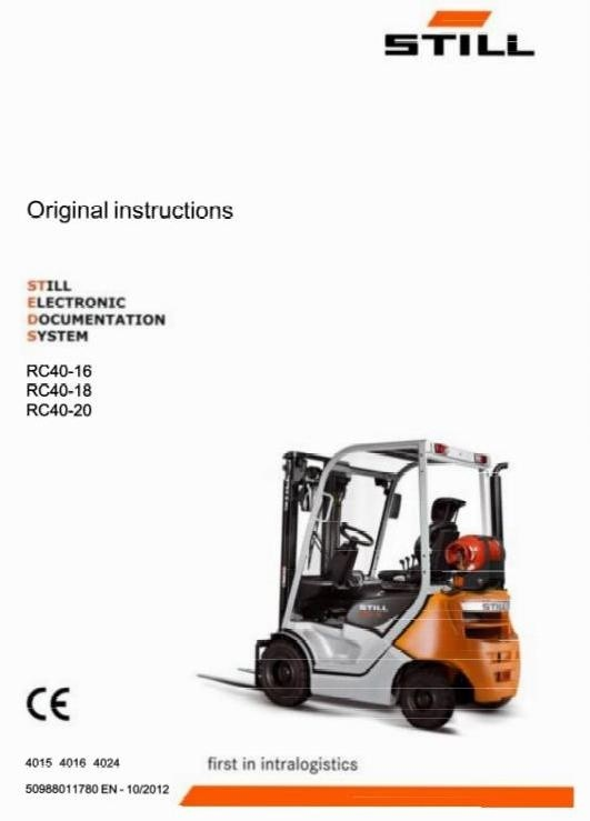Still LPG Forklift Truck Type RC40-15, RC40-18, RC40-20: 4015, 4016, 4024 Operating Instructions