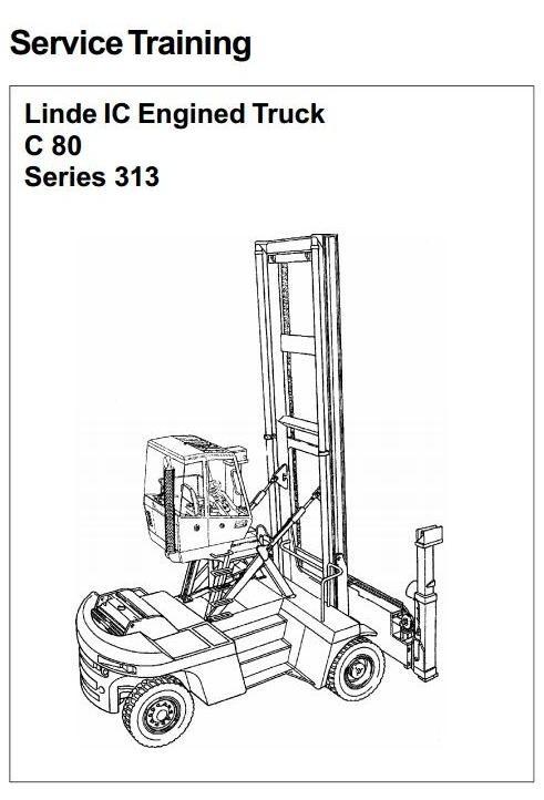 Linde Truck H-Series Type 313: C80/3, C80/4, C80/5, C80/6 Service Training (Workshop) Manual