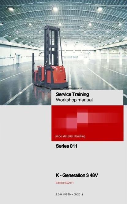 Linde Truck Type 011 K Generation 3 48V Service Training (Workshop) Manual