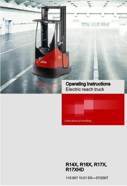 Linde Electric Reach Truck Type 116: R14X, R16X, R17X, R17XHD Operating Instructions (User Manual)