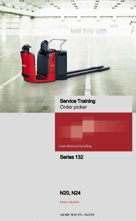 Linde Order Picker Type 132: N20, N24 Service Training (Workshop) Manual