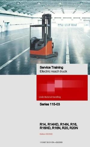 Linde Electric Reach Truck Type 115-03: R14, R16, R20 (-03, N-03, HD-03) Service Training  Manual