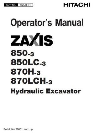 Hitachi Hydraulic Excavator Zaxis 850-3, 850LC-3, 870H-3, 870LCH-3 Operating, Maintenance Manual