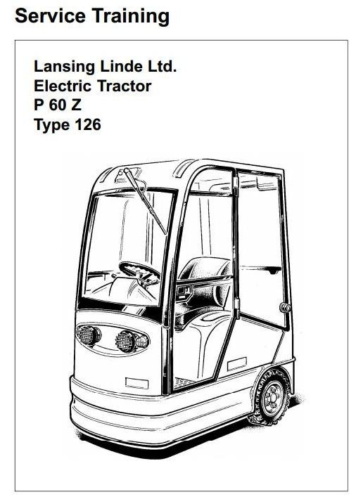 Linde Electric Tractor Type 126: P60Z Service Training (Workshop) Manual