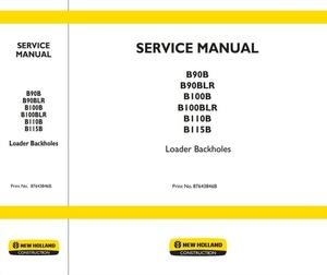 New Holland Backhoe Loaders B100B, B100BLR, B110B, B115B, B90B, B90BLR Service Manual