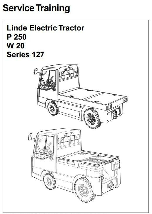 Linde Electric Tractor Type 127: P250, W20 Service Training (Workshop) Manual