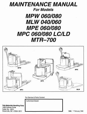 Yale MLW040,MLW060,MPC060,MPC080,MPE060,MPE080,MPW060,MPW080,MTR700 Service Manual