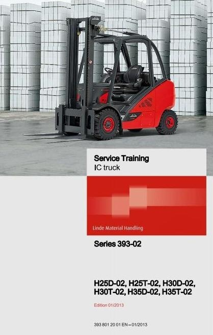 Linde LPG and Diesel Forklift Truck H393-02 Series 393: H25, H30, H35 Service Training Manual