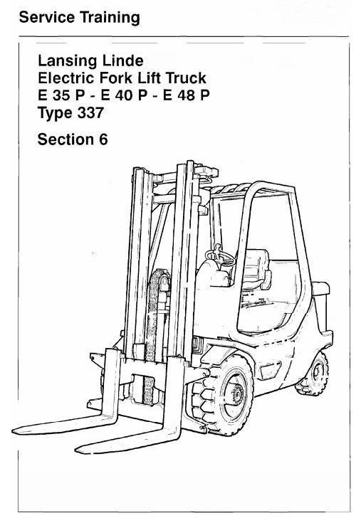 Linde Electric Forklift Truck Type 337: E35P, E40P, E48P Service Training (Workshop) Manual
