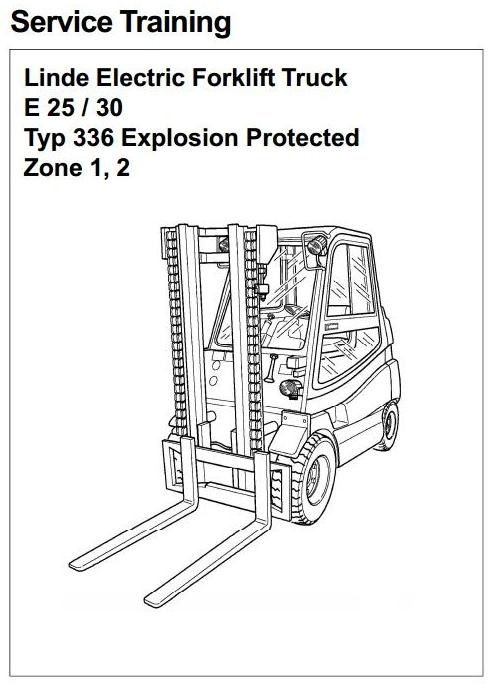 Linde Electric Forklift Truck Type 336 Explosion Protected: E25, E30 Service Training Manual