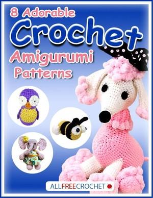 Eight Adorable crochet Amigurumi Patterns PDF Version
