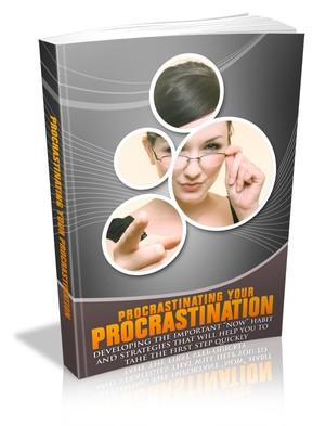 Procrastinating Your Procrastination!